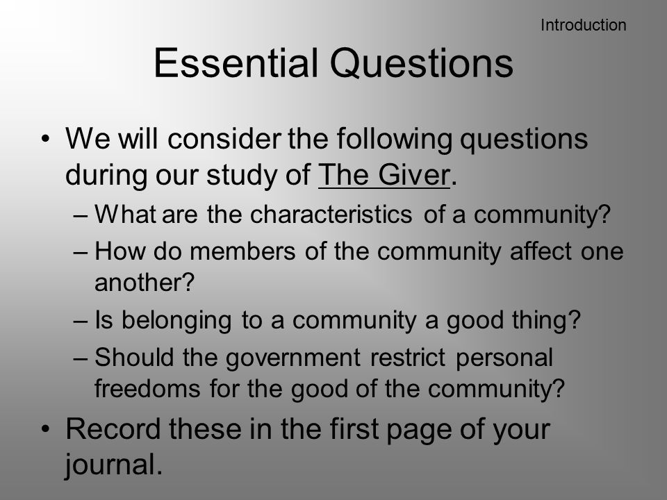 the giver by lois lowry reading ppt video online introduction essential questions we will consider the following questions during our study of the giver