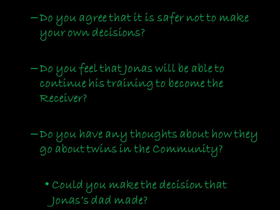 Do you agree that it is safer not to make your own decisions