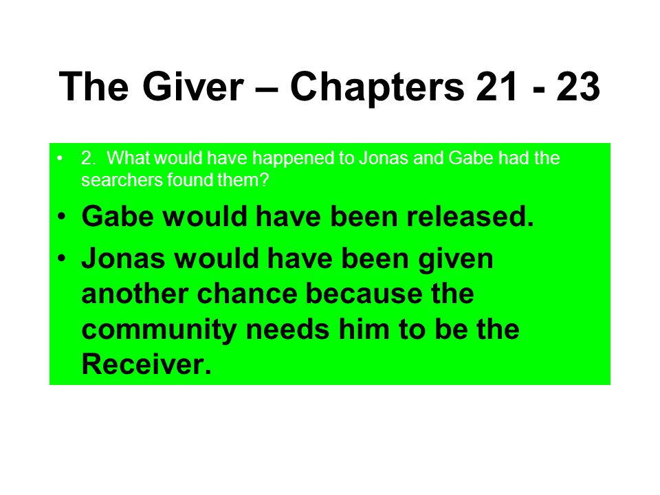 The Giver – Chapters 21 - 23 Gabe would have been released.