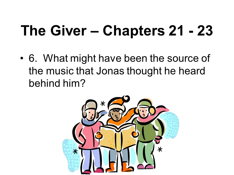 The Giver – Chapters 21 - 23 6.