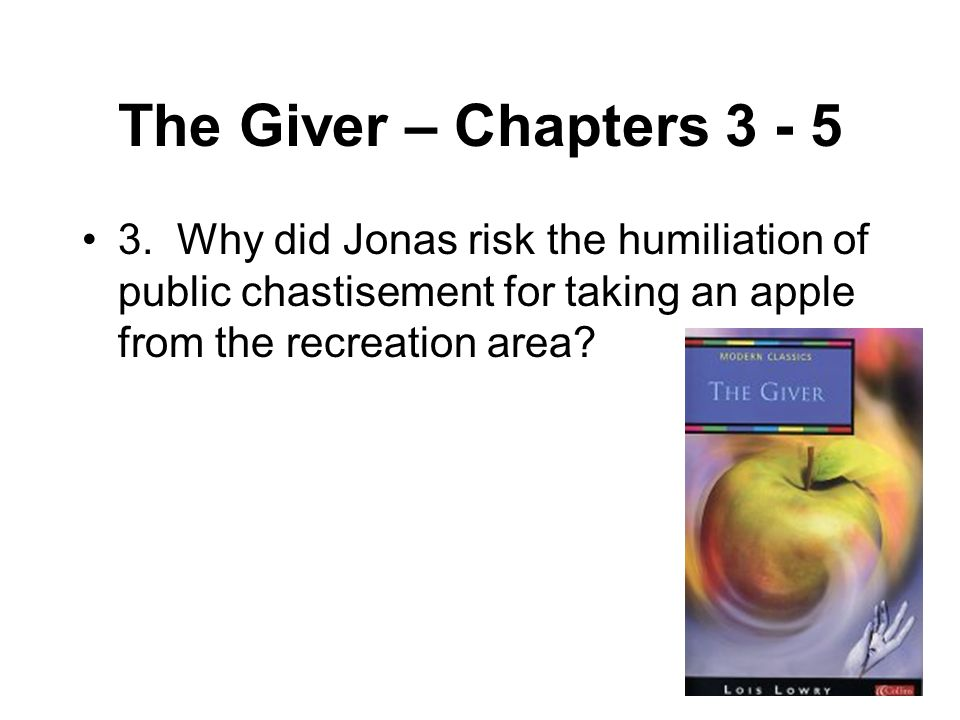 The Giver – Chapters 3 - 5 3.