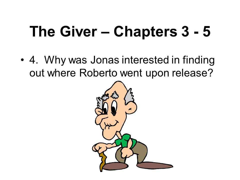 The Giver – Chapters 3 - 5 4.