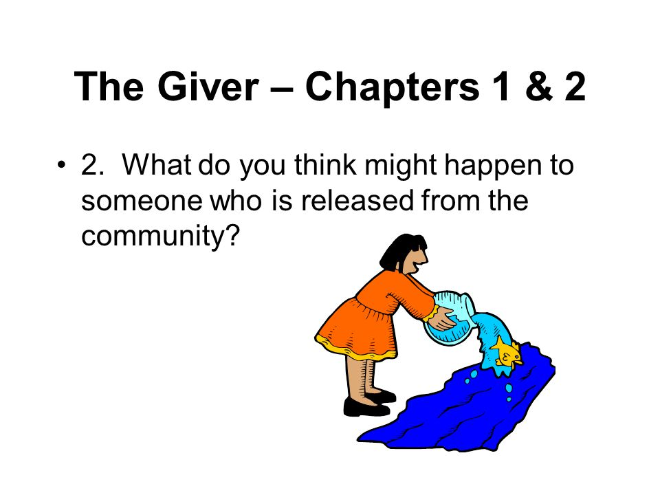 The Giver – Chapters 1 & 2 2.