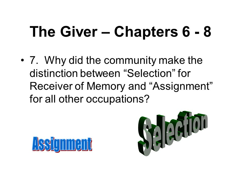 The Giver – Chapters 6 - 8 Selection Assignment