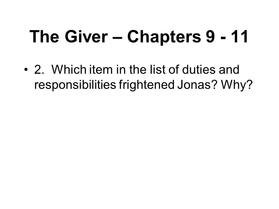 The Giver – Chapters 9 - 11 2.