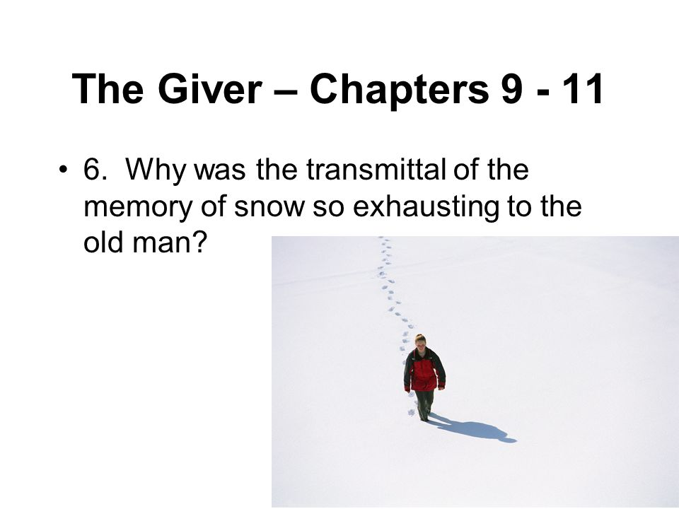 The Giver – Chapters 9 - 11 6.