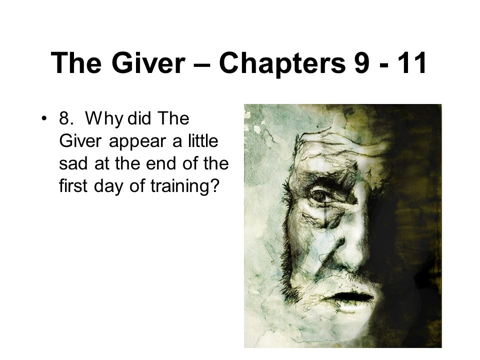 The Giver – Chapters 9 - 11 8.