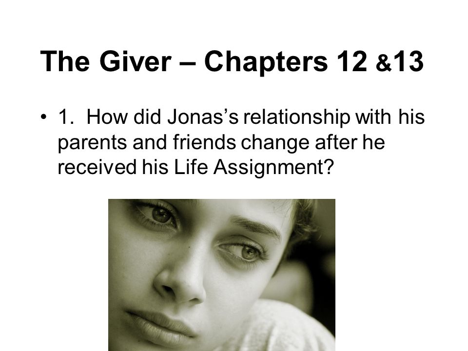 The Giver – Chapters 12 &13 1.