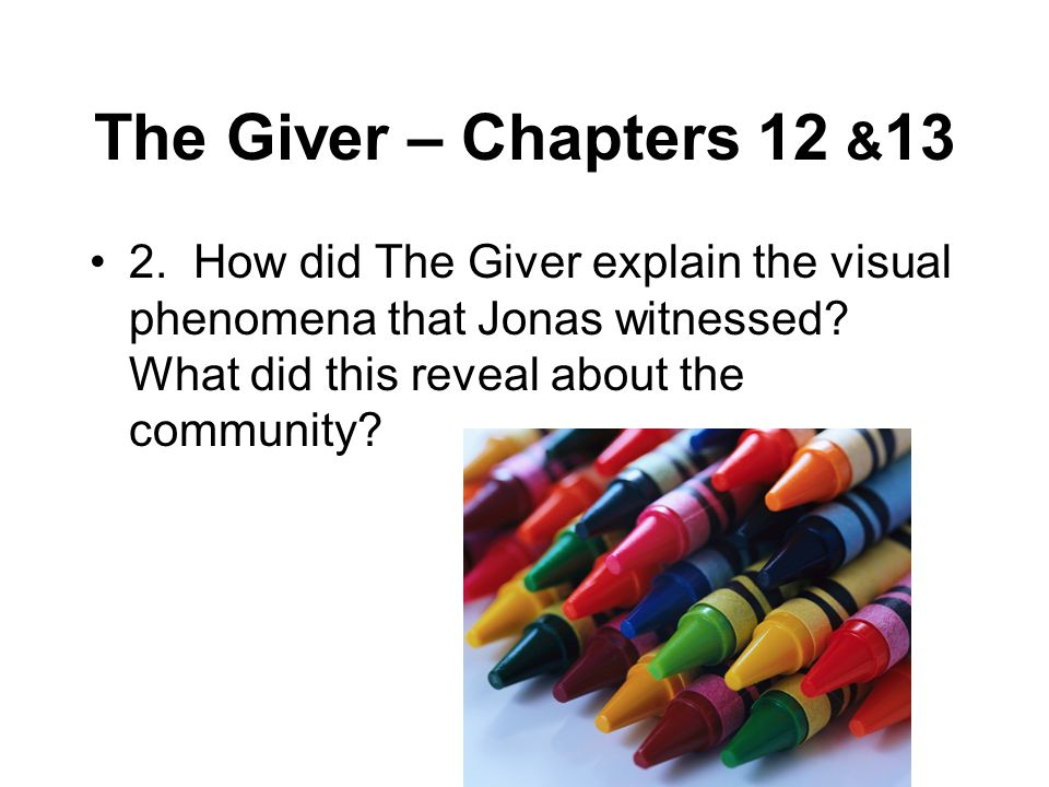 The Giver – Chapters 12 &13 2.