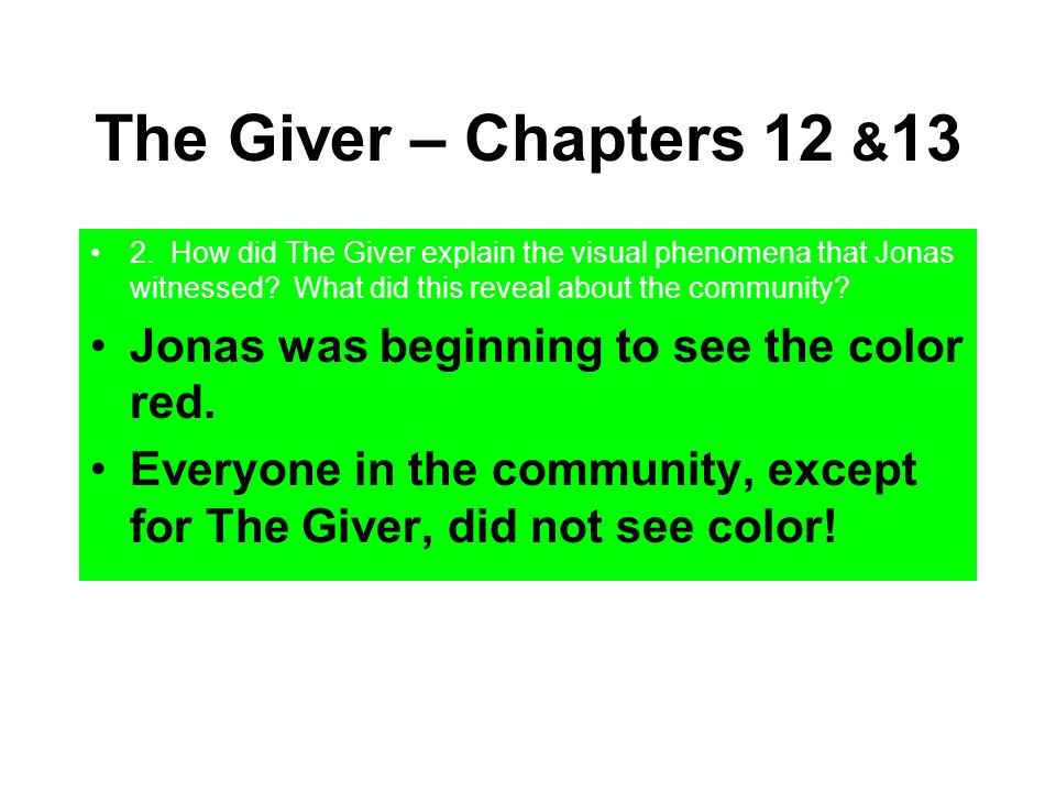 The Giver – Chapters 12 &13 Jonas was beginning to see the color red.