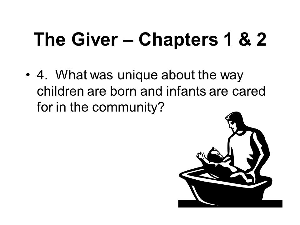 The Giver – Chapters 1 & 2 4.