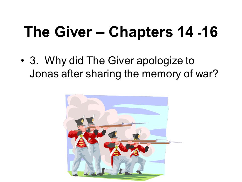 The Giver – Chapters 14 -16 3.