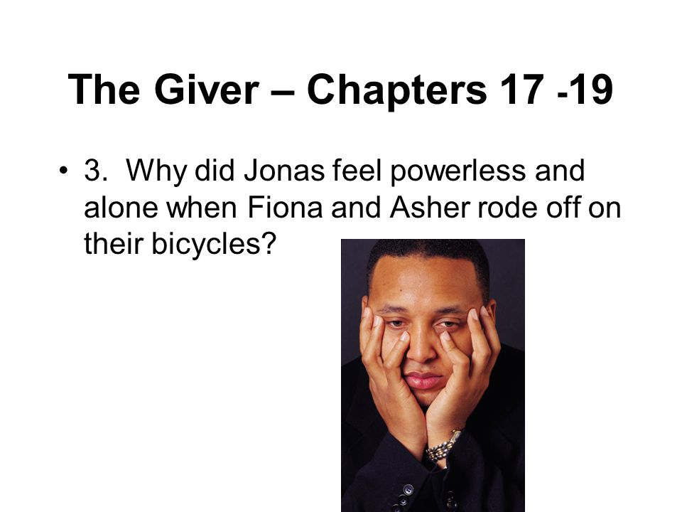 The Giver – Chapters 17 -19 3.