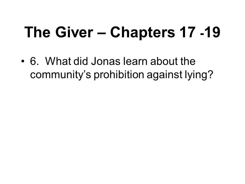 The Giver – Chapters 17 -19 6.