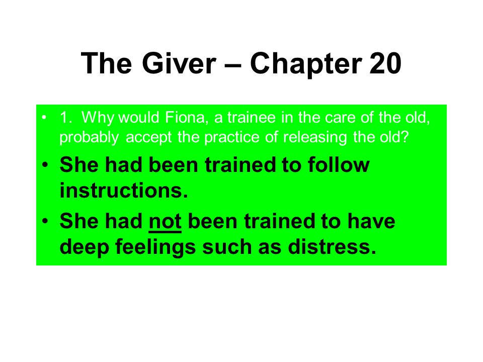 The Giver – Chapter 20 She had been trained to follow instructions.