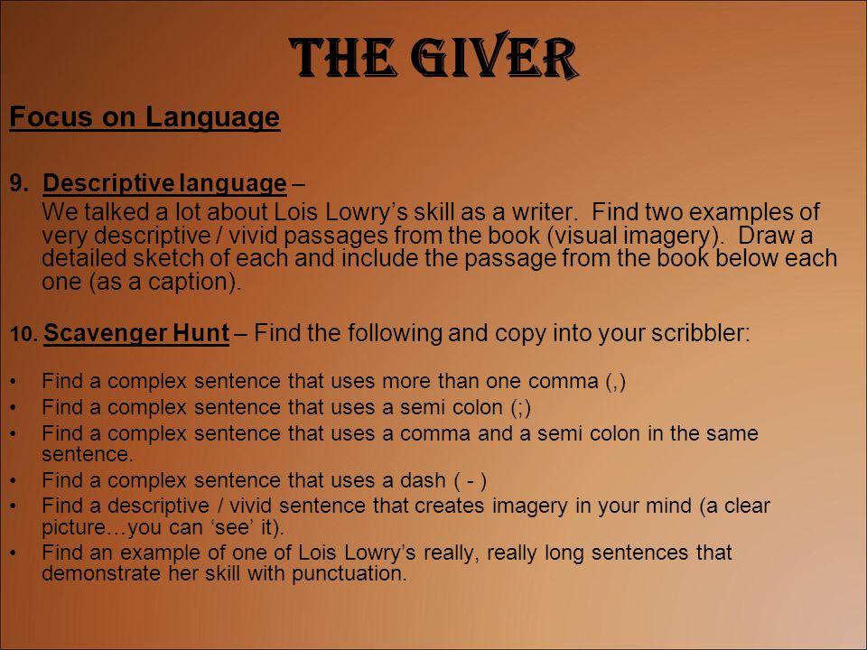 The Giver Focus on Language 9. Descriptive language –