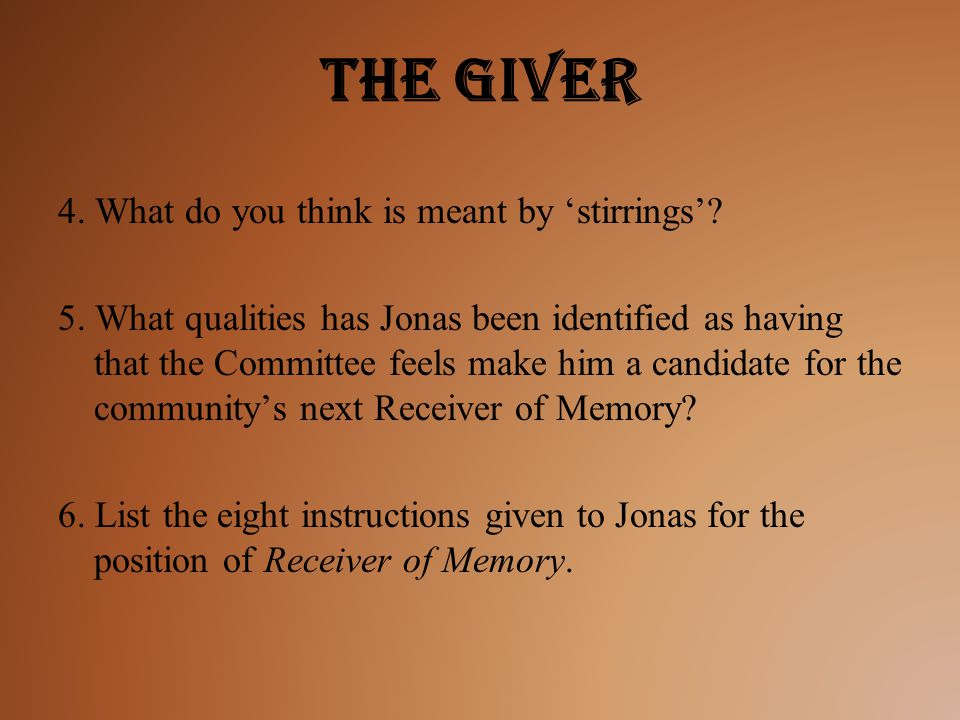 The Giver 4. What do you think is meant by 'stirrings'