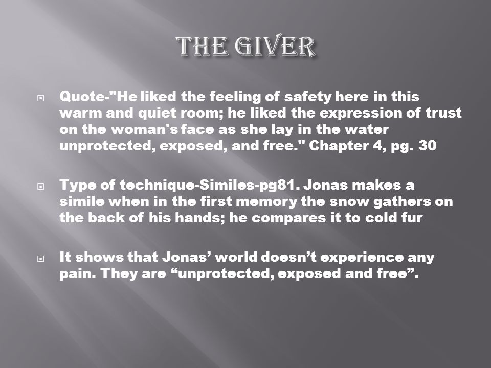 "theme of the giver The setting the setting of ""the giver is a world in which there exists no pain, no war, and very little emotion in this utopia, everything is as pleasant as possible."