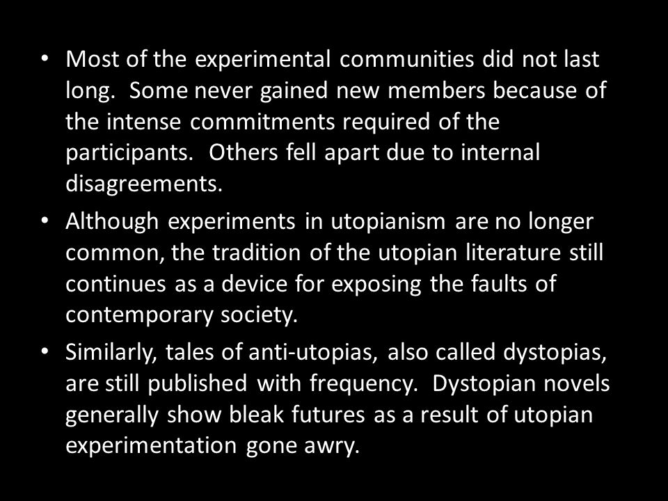 Most of the experimental communities did not last long