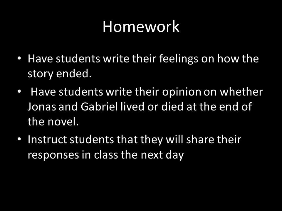 Homework Have students write their feelings on how the story ended.