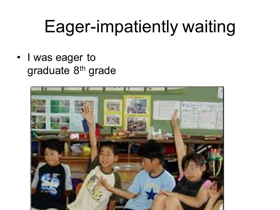 Eager-impatiently waiting