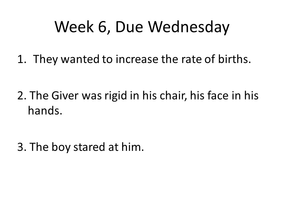 Week 6, Due Wednesday They wanted to increase the rate of births.