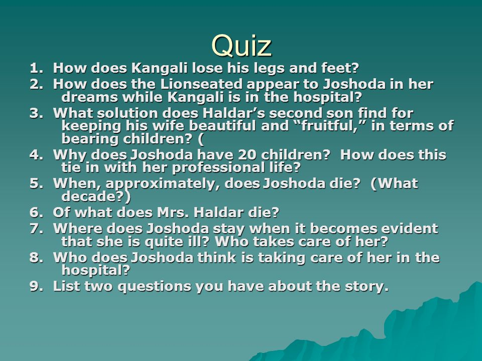 Quiz 1. How does Kangali lose his legs and feet