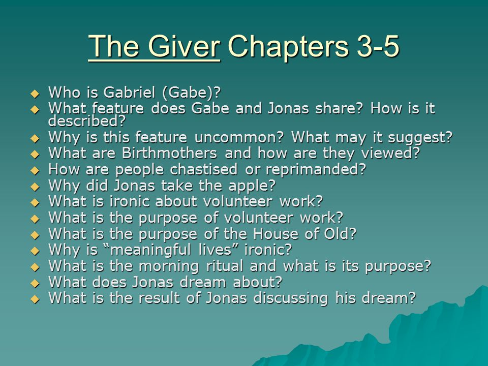 The Giver Chapters 3-5 Who is Gabriel (Gabe)