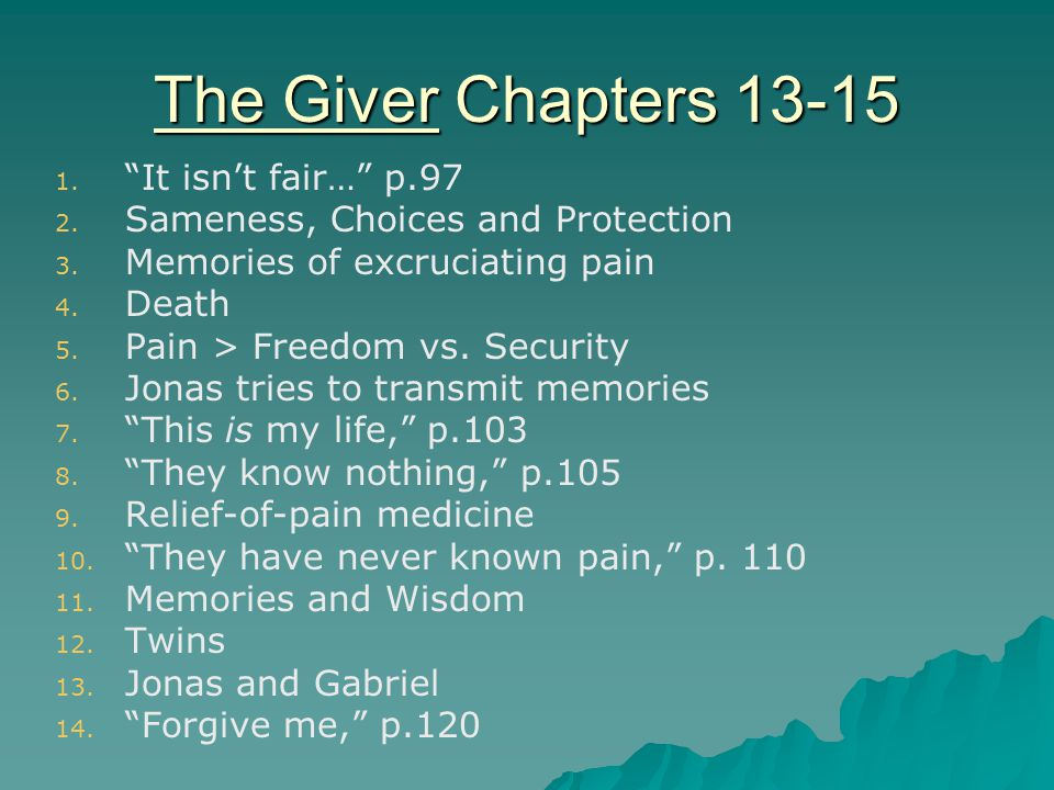 The Giver Chapters 13-15 It isn't fair… p.97