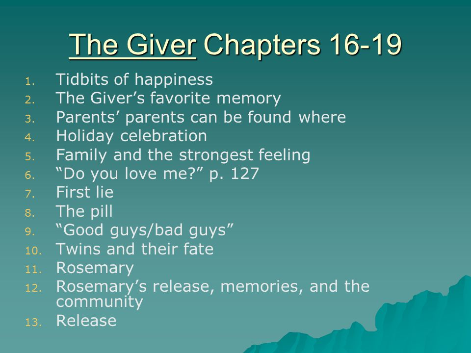 The Giver Chapters 16-19 Tidbits of happiness
