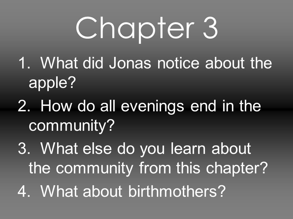 Chapter 3 1. What did Jonas notice about the apple