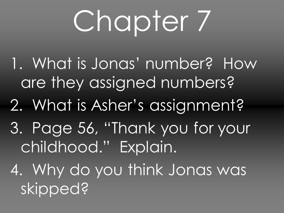 Chapter 7 1. What is Jonas' number How are they assigned numbers