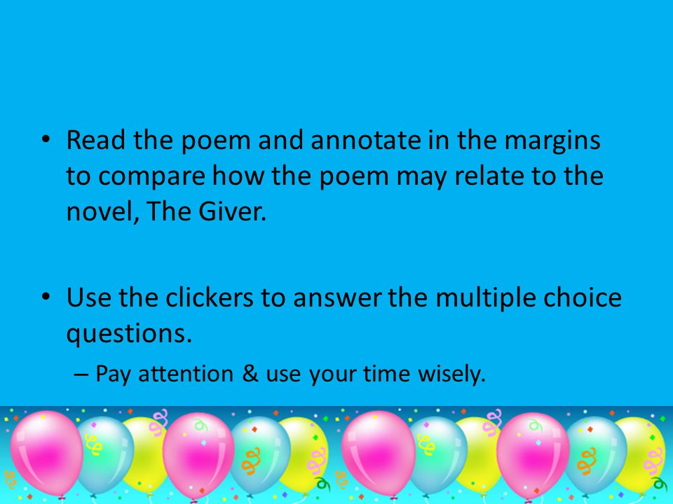 Use the clickers to answer the multiple choice questions.