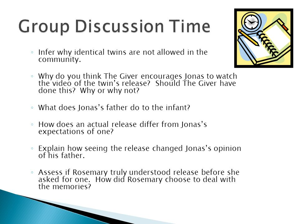 Group Discussion Time Infer why identical twins are not allowed in the community.