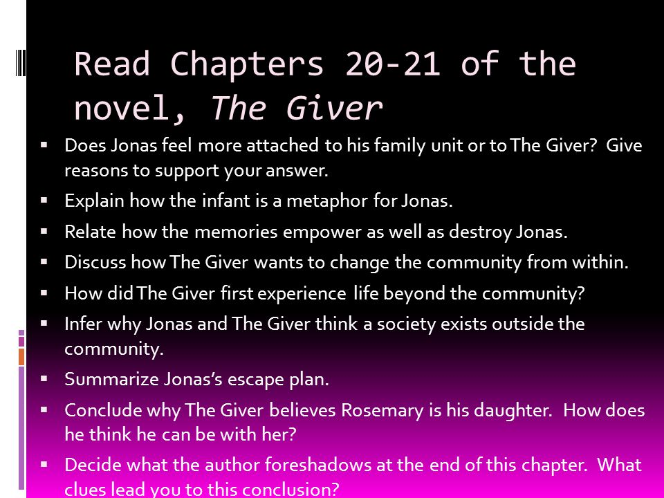 Read Chapters 20-21 of the novel, The Giver