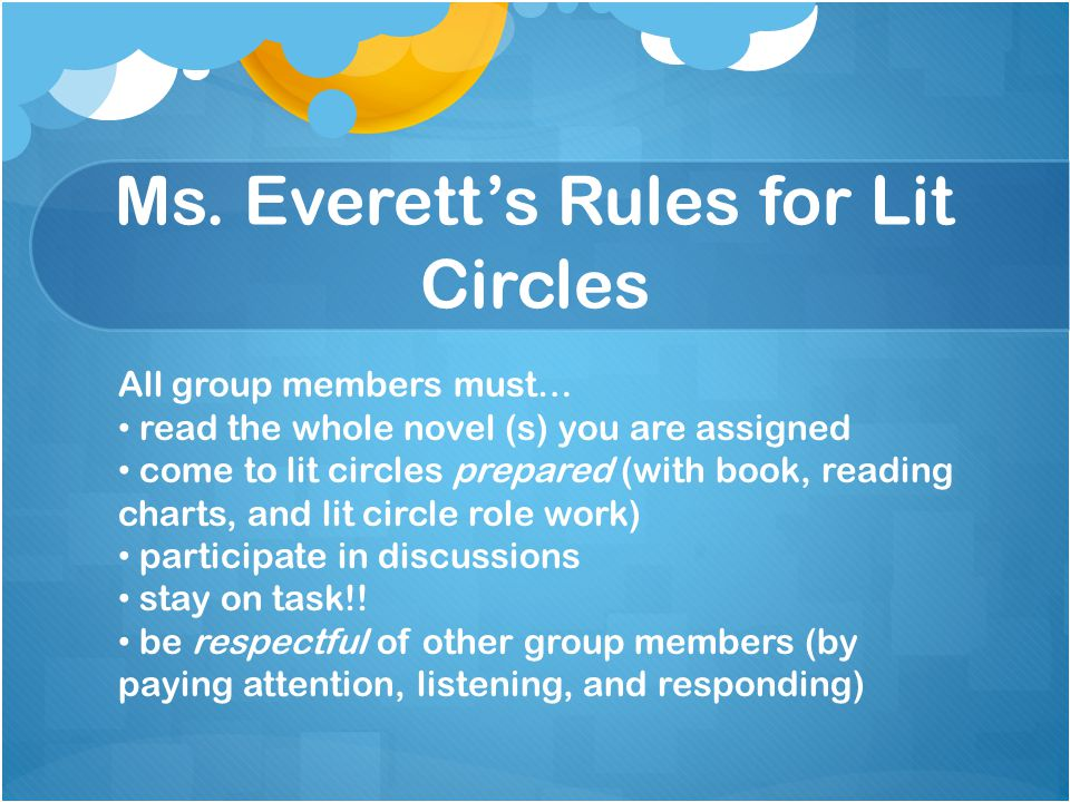 Ms. Everett's Rules for Lit Circles