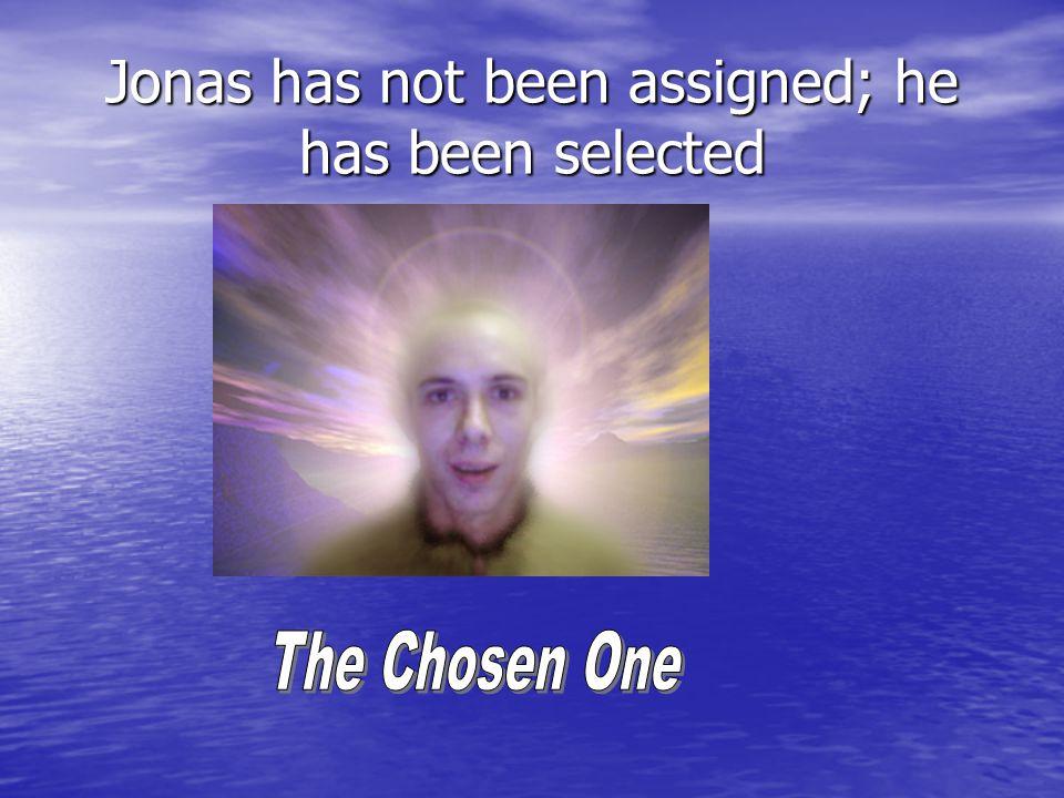 Jonas has not been assigned; he has been selected