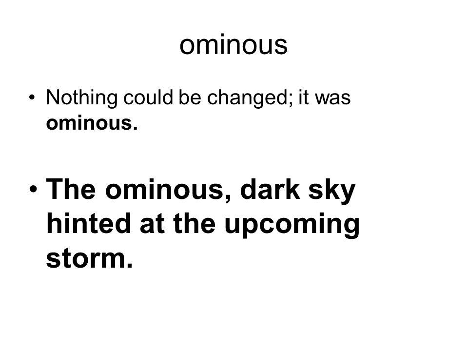 The ominous, dark sky hinted at the upcoming storm.