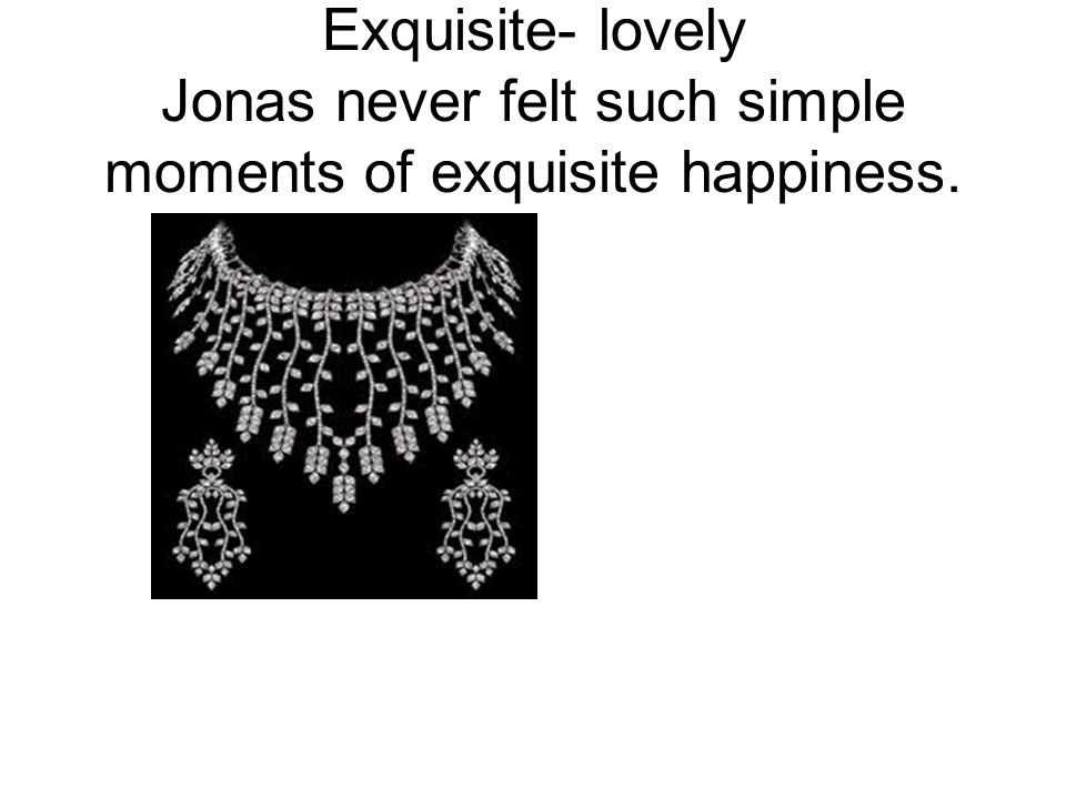Exquisite- lovely Jonas never felt such simple moments of exquisite happiness.