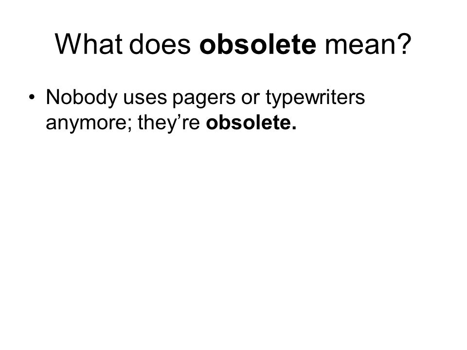 What does obsolete mean