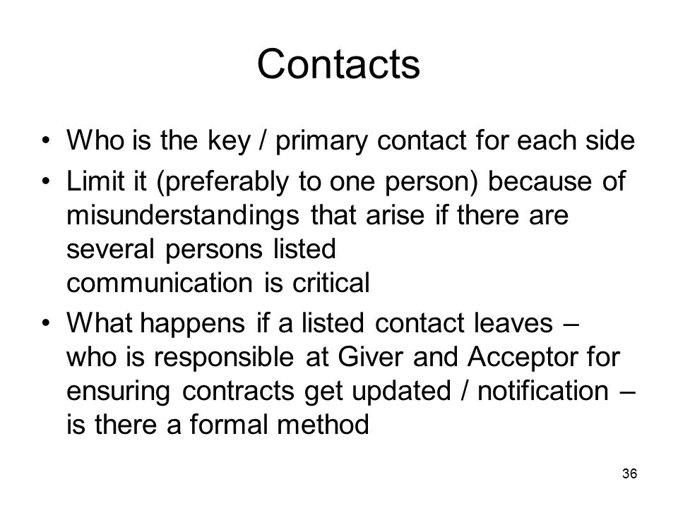 Contacts Who is the key / primary contact for each side