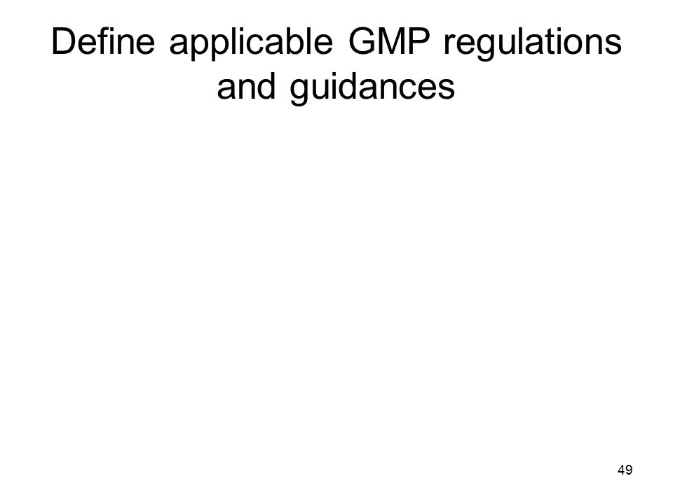 Define applicable GMP regulations and guidances