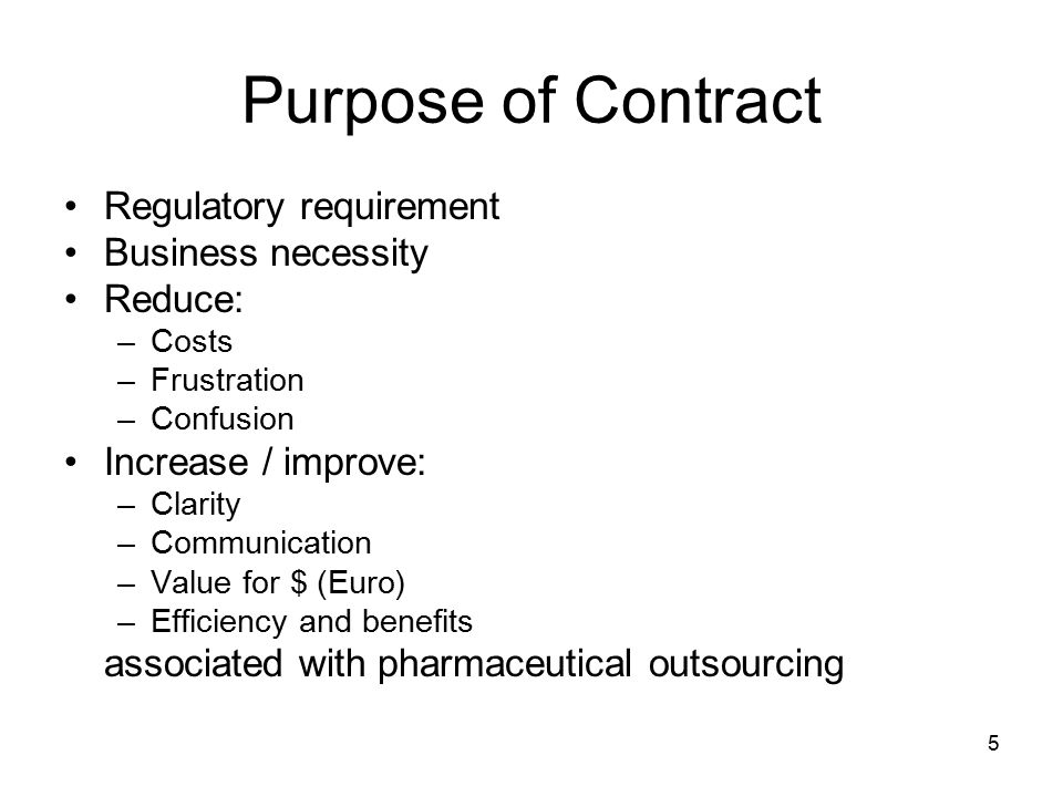 Purpose of Contract Regulatory requirement Business necessity Reduce: