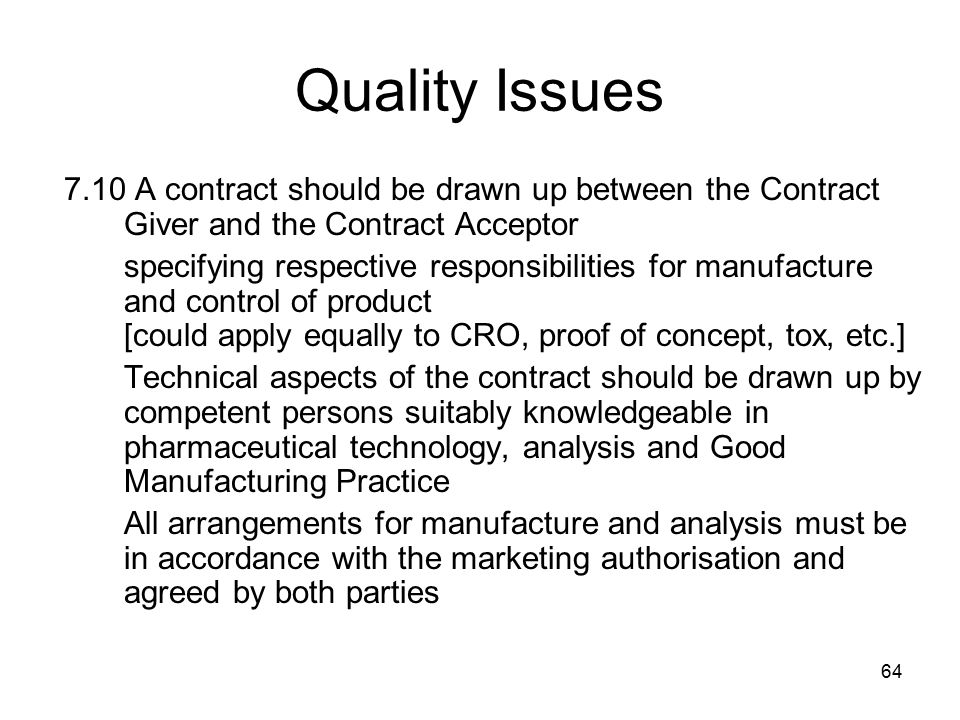 Quality Issues 7.10 A contract should be drawn up between the Contract Giver and the Contract Acceptor.