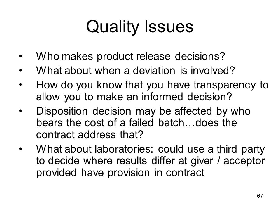 Quality Issues Who makes product release decisions