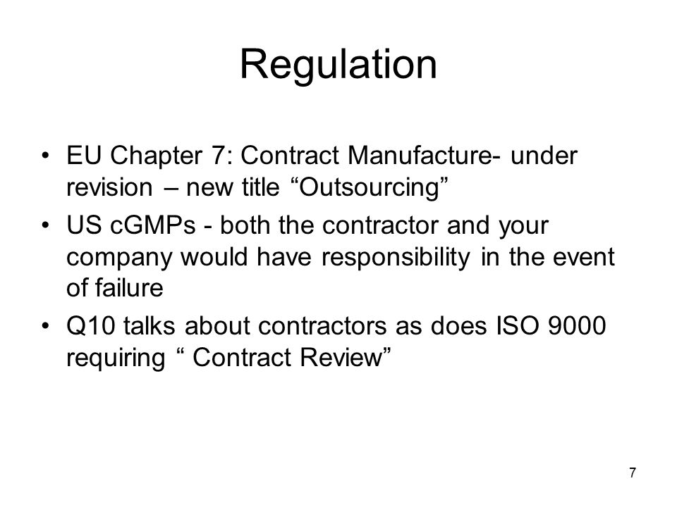 Regulation EU Chapter 7: Contract Manufacture- under revision – new title Outsourcing