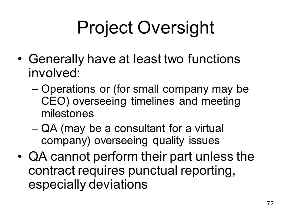 Project Oversight Generally have at least two functions involved:
