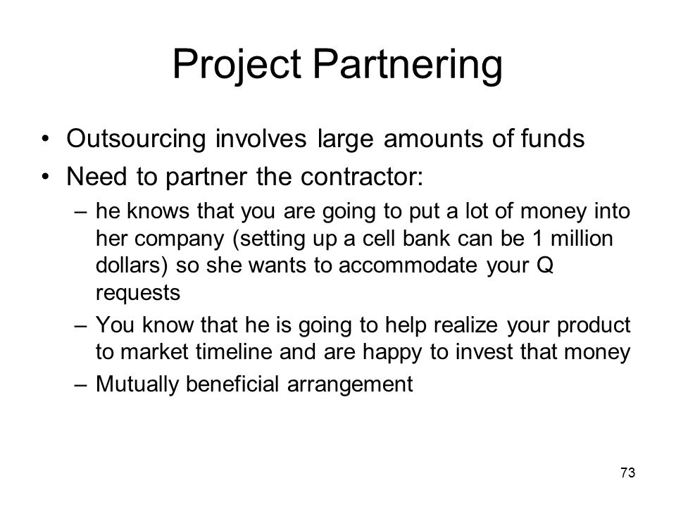 Project Partnering Outsourcing involves large amounts of funds