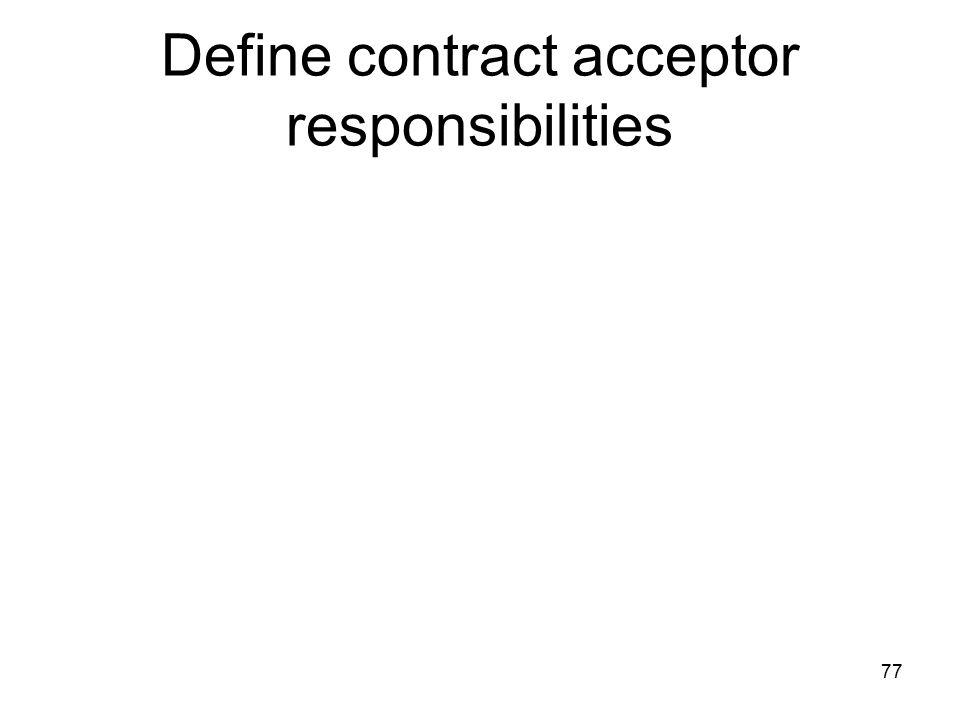 Define contract acceptor responsibilities