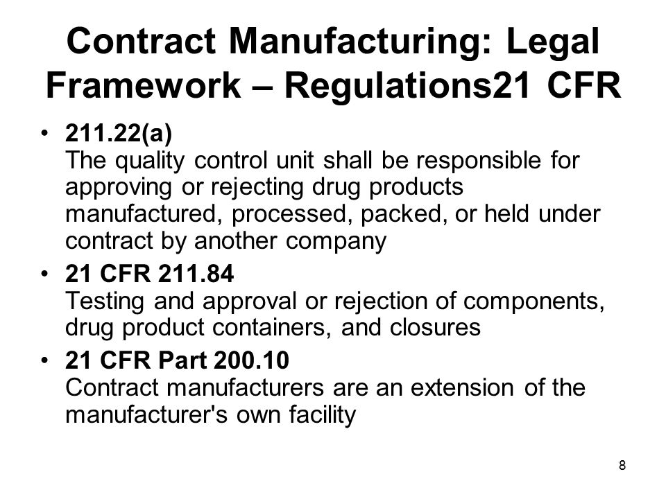 Contract Manufacturing: Legal Framework – Regulations21 CFR